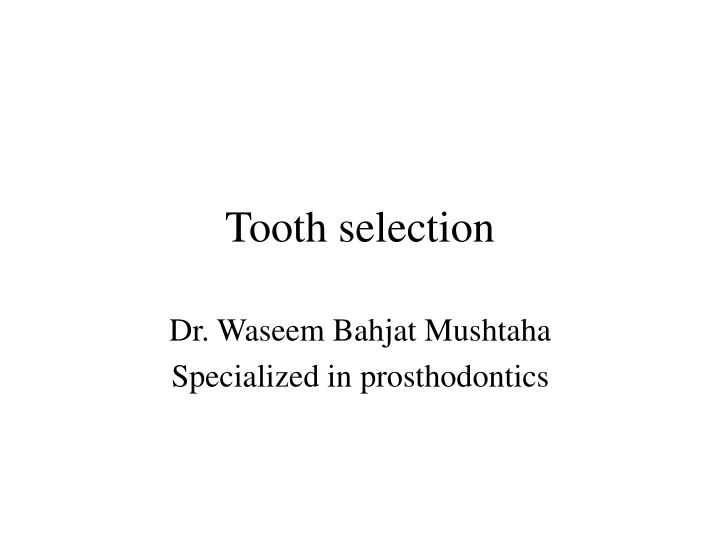 tooth selection n.