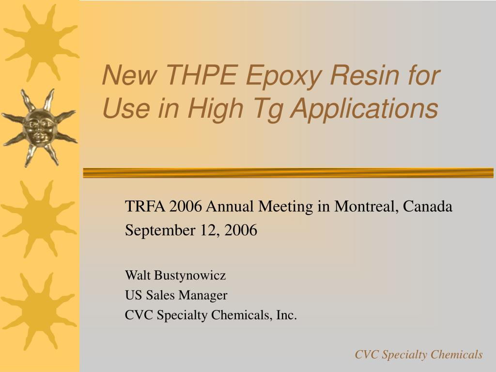 PPT - New THPE Epoxy Resin for Use in High Tg Applications