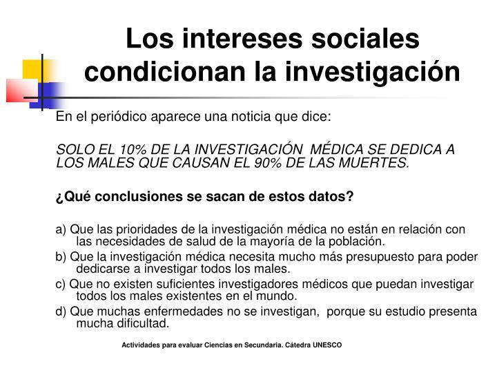 Los intereses sociales condicionan la investigación