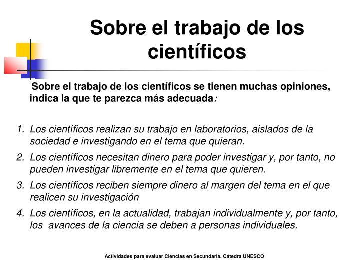 Sobre el trabajo de los científicos
