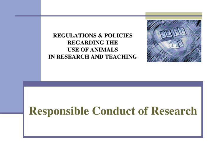 regulations policies regarding the use of animals in research and teaching n.