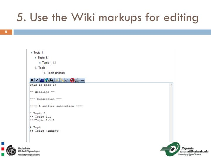 5. Use the Wiki markups for editing