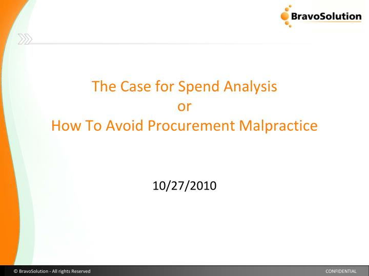 the case for spend analysis or how to avoid procurement malpractice n.