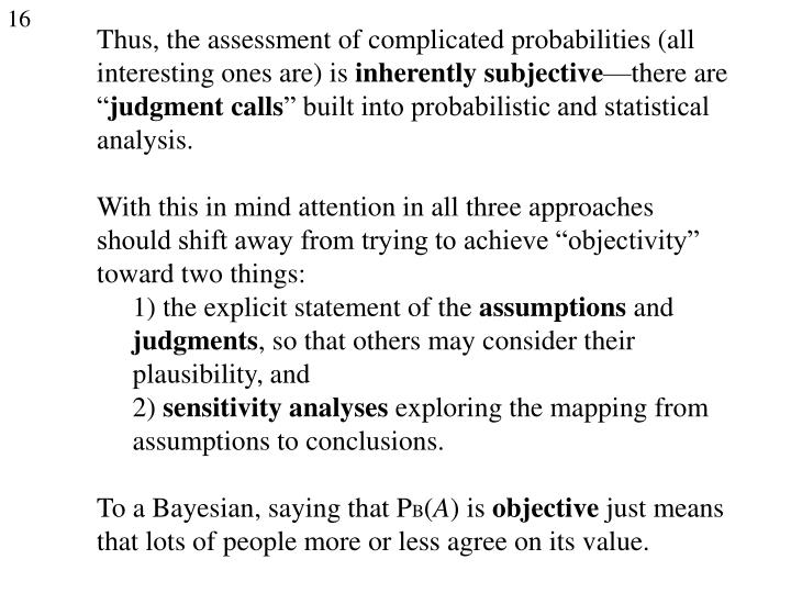 Thus, the assessment of complicated probabilities (all interesting ones are) is