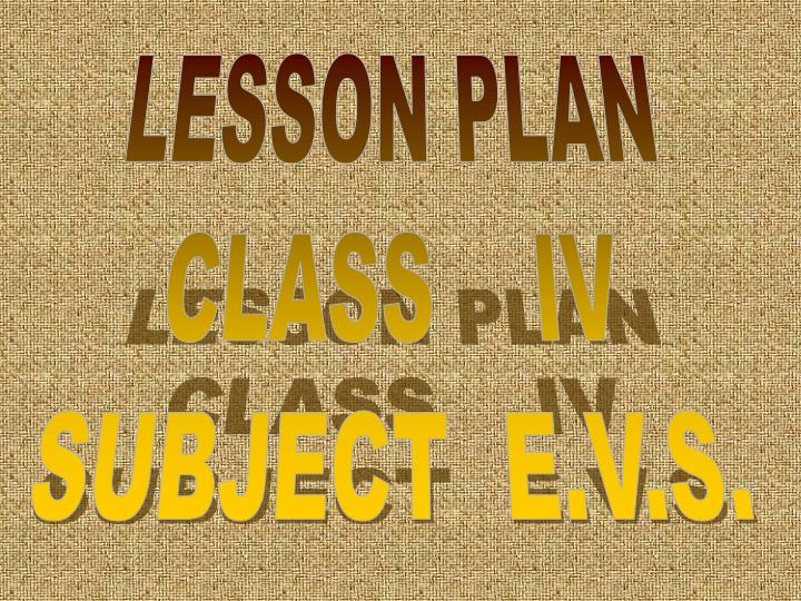 PPT - LESSON PLAN CLASS IV SUBJECT E V S  PowerPoint