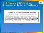 right and left triangles beginning and ending of text change