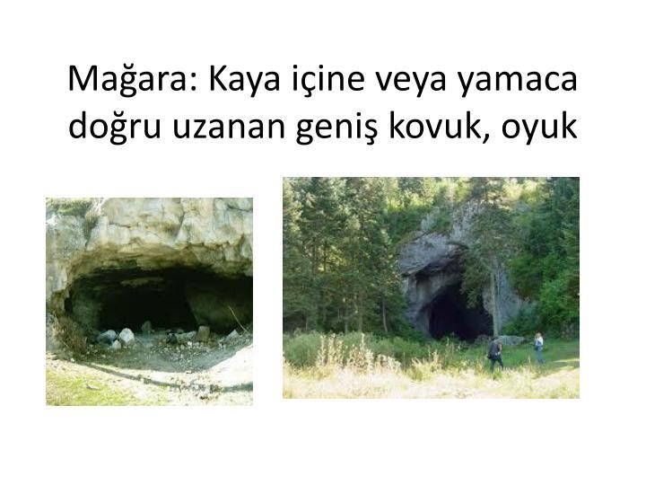 Mağara: