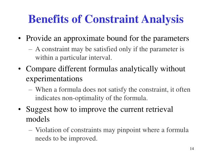 Benefits of Constraint Analysis
