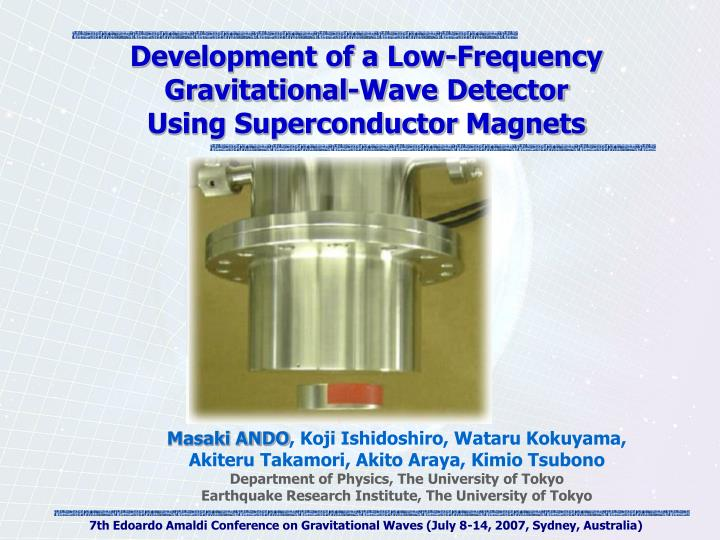 development of a low frequency gravitational wave detector using superconductor magnets n.