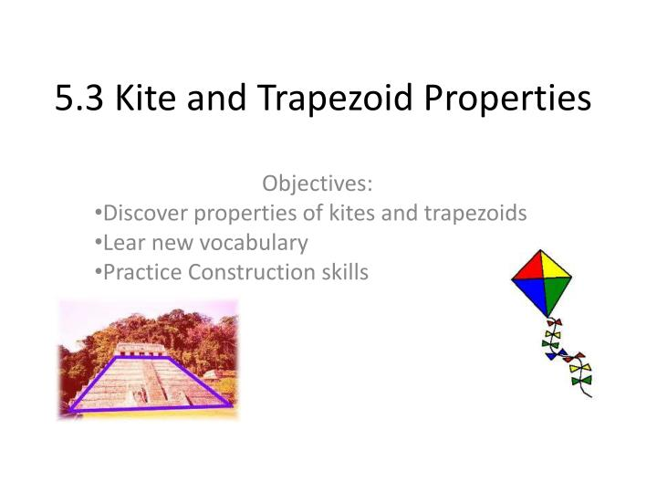 5 3 kite and trapezoid properties n.