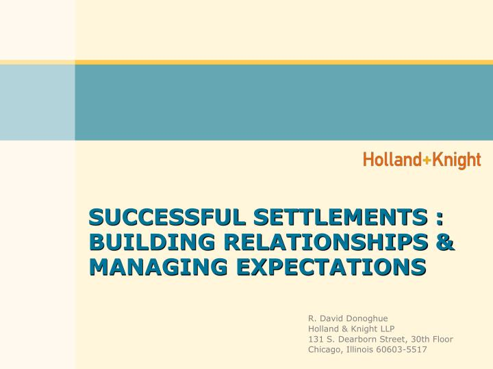 successful settlements building relationships managing expectations n.