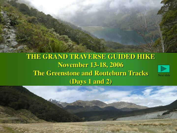 the grand traverse guided hike november 13 18 2006 the greenstone and routeburn tracks days 1 and 2 n.