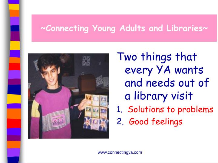 ~Connecting Young Adults and Libraries~