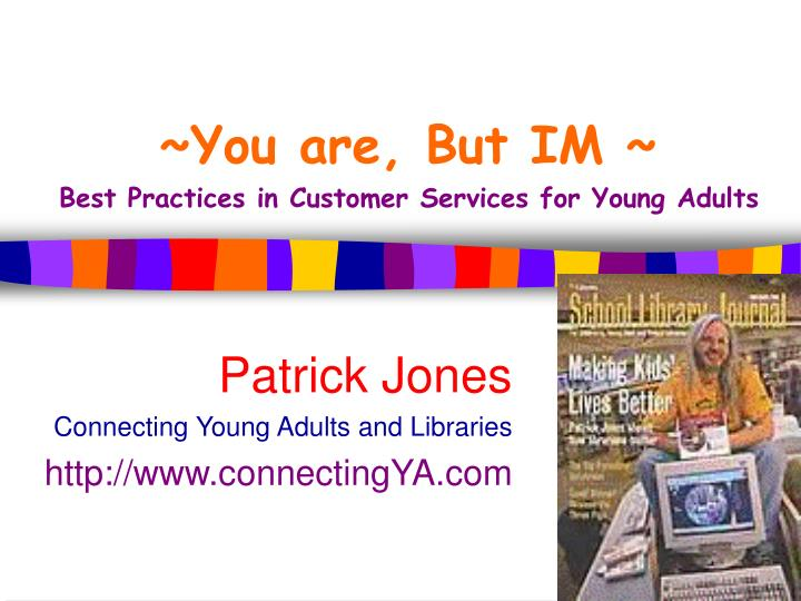 You are but im best practices in customer services for young adults