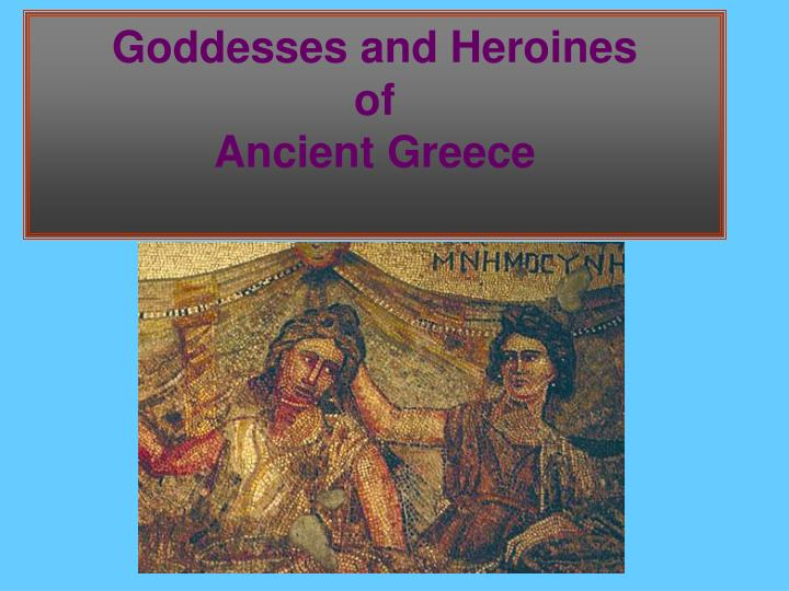 goddesses and heroines of ancient greece n.