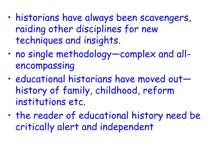 historians have always been scavengers, raiding other disciplines for new techniques and insights.