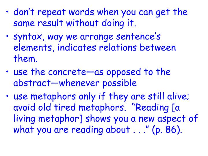 don't repeat words when you can get the same result without doing it.