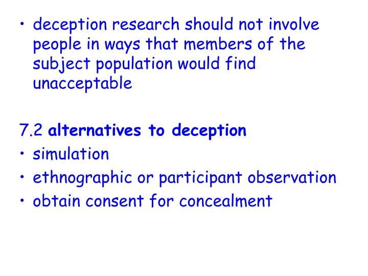 deception research should not involve people in ways that members of the subject population would find unacceptable