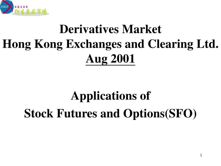 derivatives market hong kong exchanges and clearing ltd aug 2001 n.