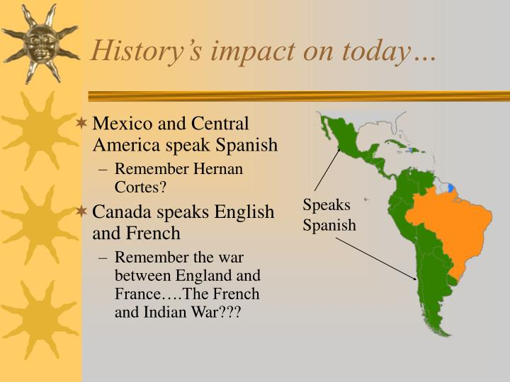 History's impact on today…
