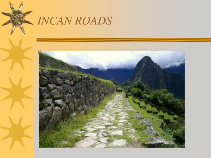 INCAN ROADS