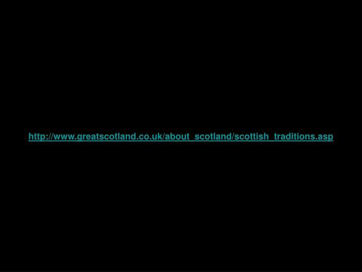 http://www.greatscotland.co.uk/about_scotland/scottish_traditions.asp