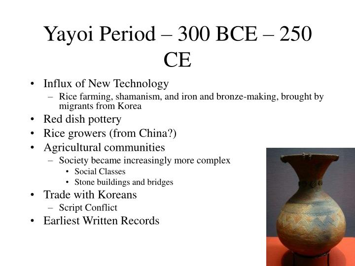 Yayoi Period – 300 BCE – 250 CE