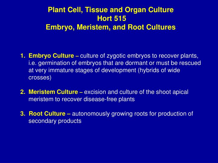 PPT - Plant Cell, Tissue and Organ Culture Hort 515 Embryo, Meristem