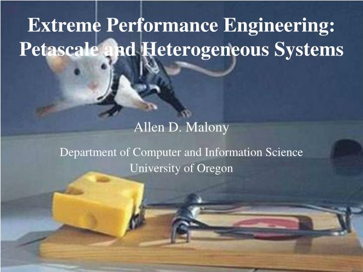 extreme performance engineering petascale and heterogeneous systems n.