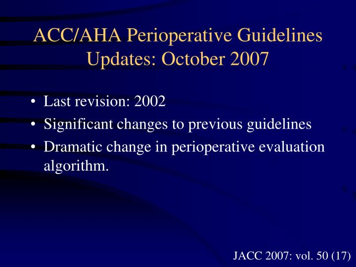 ACC/AHA Perioperative Guidelines Updates: October 2007
