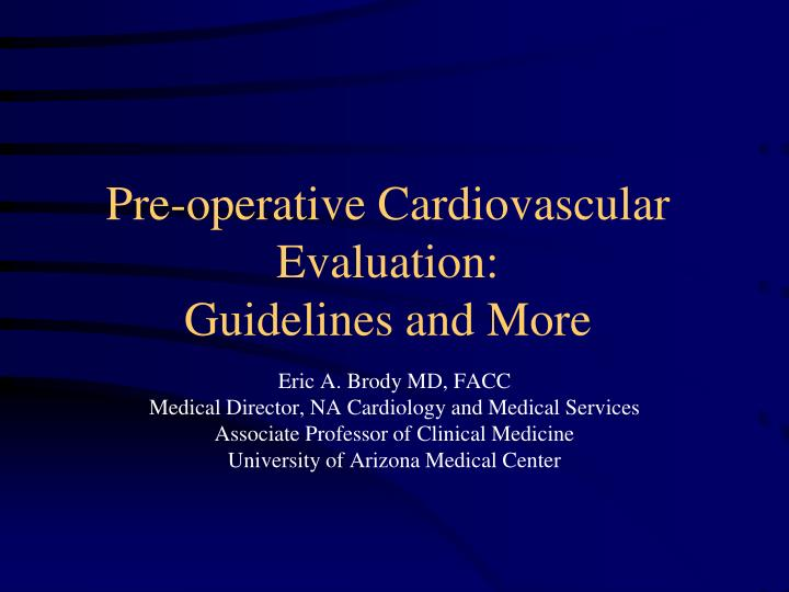 Pre operative cardiovascular evaluation guidelines and more