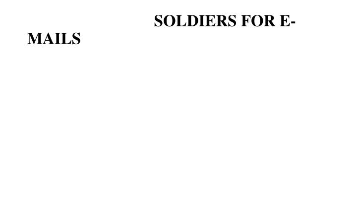 soldiers for e mails n.