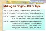 making an original cd or tape