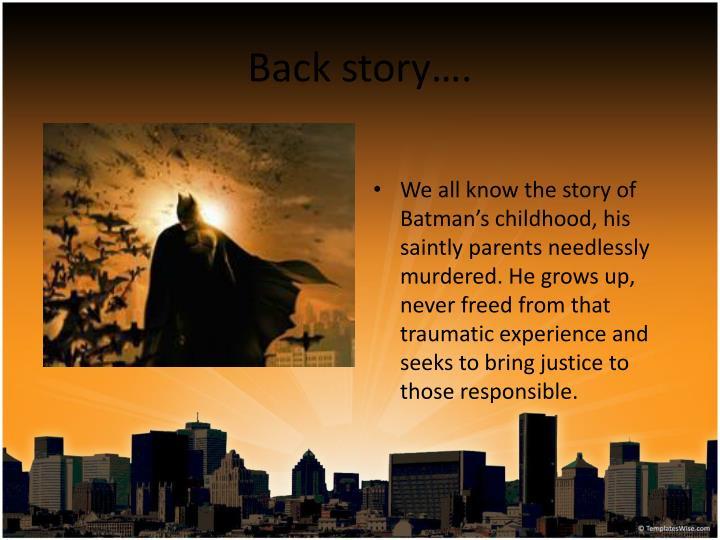 Back story….
