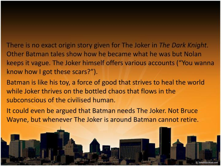 There is no exact origin story given for The Joker in