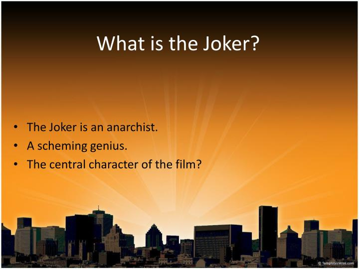 What is the Joker?