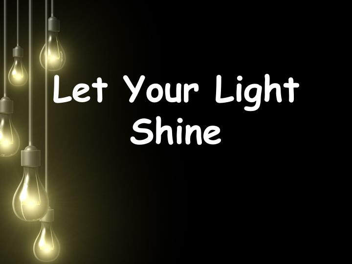 let your light shine n.