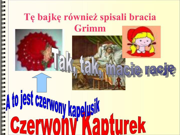 Tę bajkę również spisali bracia Grimm