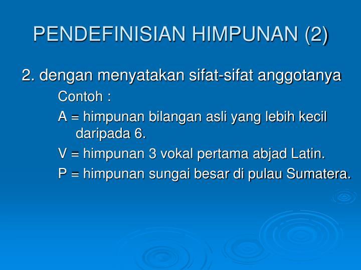 PENDEFINISIAN HIMPUNAN (2)