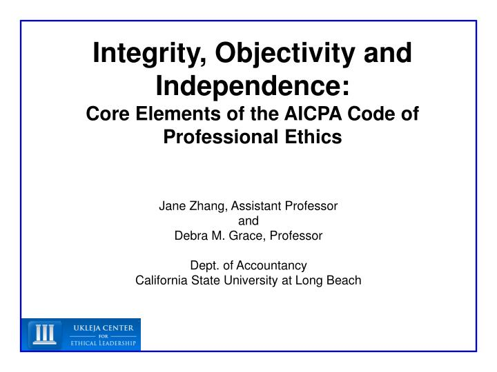 integrity objectivity and independence core elements of the aicpa code of professional ethics n.