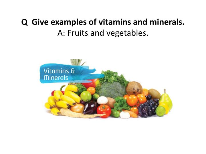 vegetables vitamins and minerals ppt q what do we need to