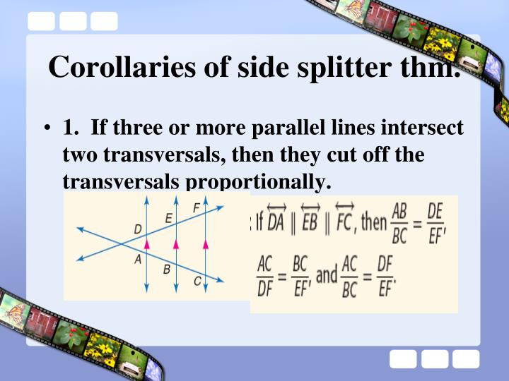 Corollaries of side splitter thm.