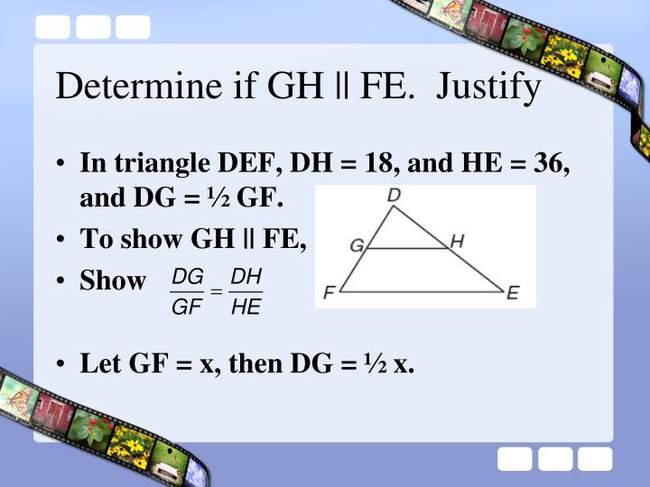 Determine if GH || FE.  Justify