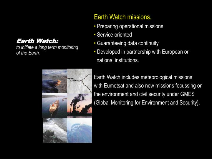 Earth Watch missions.
