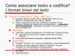 come associare testo e codifica i formati binari del testo