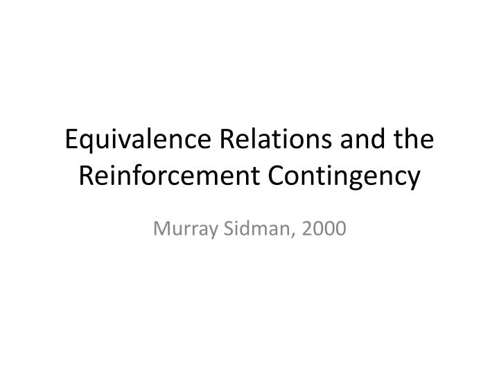 equivalence relations and the reinforcement contingency n.