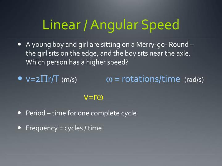 Linear / Angular Speed