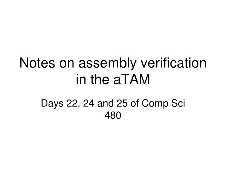 notes on assembly verification in the atam n.