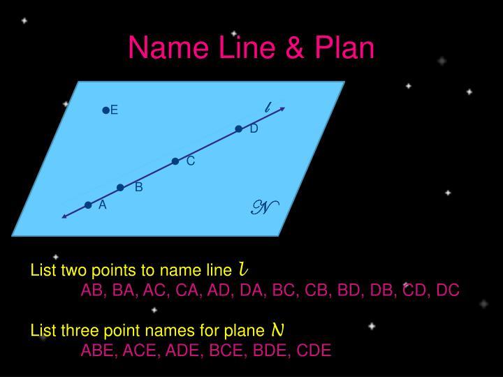Name Line & Plan