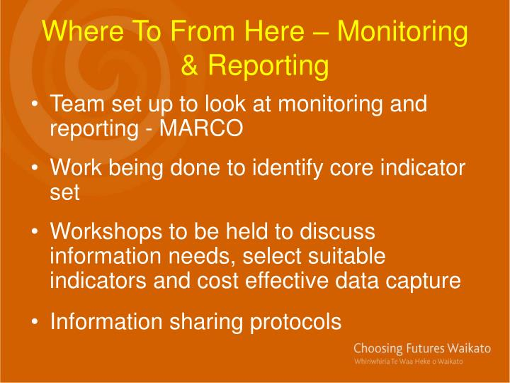 Where To From Here – Monitoring & Reporting